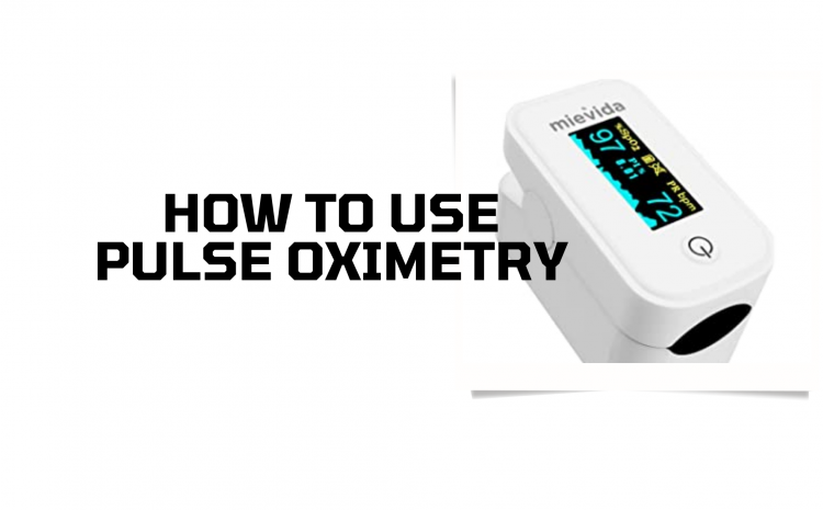 How to use Pulse Oximetry